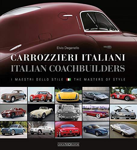 Carrozzieri Italian/Italian Coachbuilders: I Maestri Dello Stile/ The Masters of Style