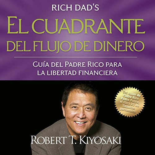 El cuadrante del flujo de dinero [Cashflow Quadrant]                   By:                                                                                                                                 Robert T. Kiyosaki                               Narrated by:                                                                                                                                 Jesús Flores Jaimes                      Length: 8 hrs and 58 mins     2 ratings     Overall 3.5