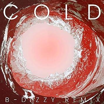 Cold (B-Dizzy Remix)