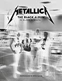 Metallica the Black Album in Black and White /anglais: Photographs by Ross Halfin