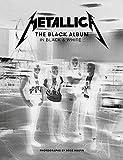 Metallica the Black Album in Black and White /anglais: The Black Album in Black & White