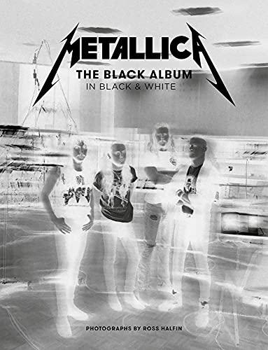 Compare Textbook Prices for Metallica: The Black Album in Black & White: Photographs by Ross Halfin  ISBN 9781909526761 by Halfin, Ross,Halfin, Ross,Hetfield, James,Ulrich, Lars,Hammett, Kirk,Newsted, Jason,Trujillo, Robert
