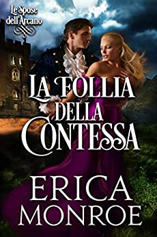 Erica Monroe - Spose dell'arcano 01 La follia della Contessa (2020)