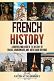 French History: A Captivating Guide to the History of France, Charlemagne, and Notre-Dame de Paris