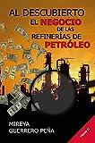 Al Descubierto El Negocio de las Refinerías de Petróleo: Tomo II