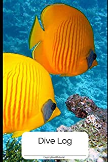 DIVE LOG:: Detailed Scuba Diving Log Book For Up To 120  Dives | Dive Course Teacher Instructor Dive Master | Ocean Lover | Journal Diary Memo Booklet| ( Bright Yellow Orange Tropical Fish)
