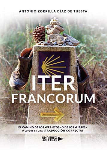 Iter Francorum: El camino de los «francos» o de los «libres» o lo que es una ¡traducción correcta!