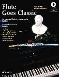 Flute goes Classic: Die schönsten klassischen Vortragsstücke. Flöte; Klavier ad libitum. Ausgabe mit Online-Audiodatei.