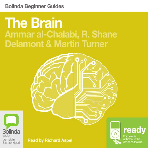 The Brain: Bolinda Beginner Guides                   By:                                                                                                                                 Ammar al-Chalabi,                                                                                        R. Shane Delamont,                                                                                        Martin Turner                               Narrated by:                                                                                                                                 Richard Aspel                      Length: 7 hrs and 11 mins     9 ratings     Overall 4.1