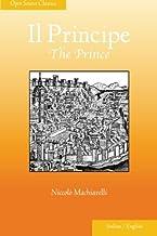 Il Principe: The Prince (Open Source Classics) (English and Italian Edition)