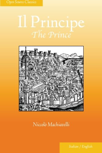 Il Principe: The Prince (Open Source Classics) (English and Italian Edition)