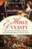 The Howe Dynasty: The Untold Story of a Military Family and the Women Behind Britain's Wars for America