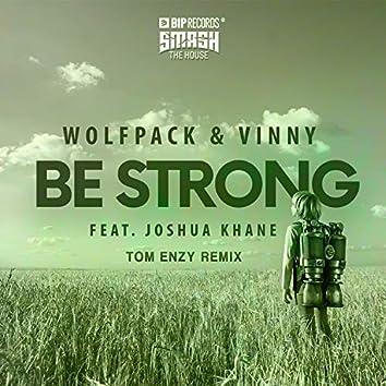 Be Strong (Tom Enzy Remix) feat. Joshua Khane