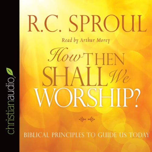 How Then Shall We Worship? audiobook cover art