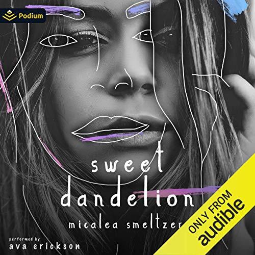 Sweet Dandelion Audiobook By Micalea Smeltzer cover art