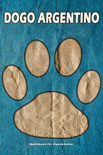Dogo Argentino Notizbuch für Hundehalter: Hunderasse Dogo Argentino. Ideal als Geschenk für Hundebesitzer - 6x9 Zoll (ca. Din. A5) - 100 Seiten - gepunktete Linien