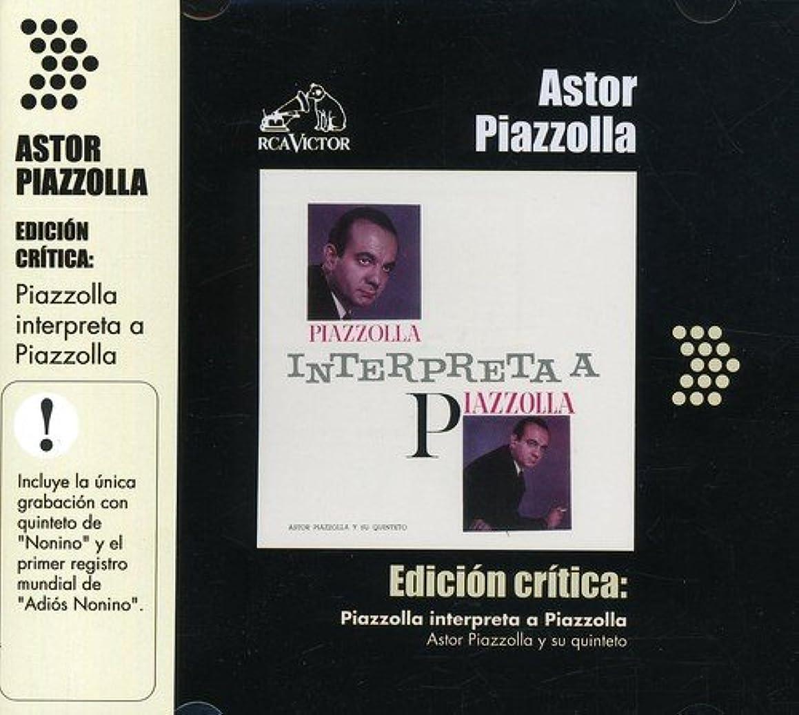 Edicion Critica: Piazzolla Interpreta a Piazzolla