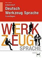 Arbeitsheft Deutsch - Werkzeug Sprache: Grundlagen
