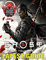 Ghost of Tsushima LATEST GUIDE: Essential Guide Book to become a Legendary ...