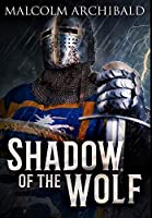 Shadow Of The Wolf: Premium Hardcover Edition
