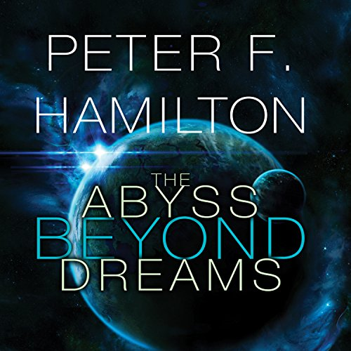 The Abyss Beyond Dreams Audiobook By Peter F. Hamilton cover art