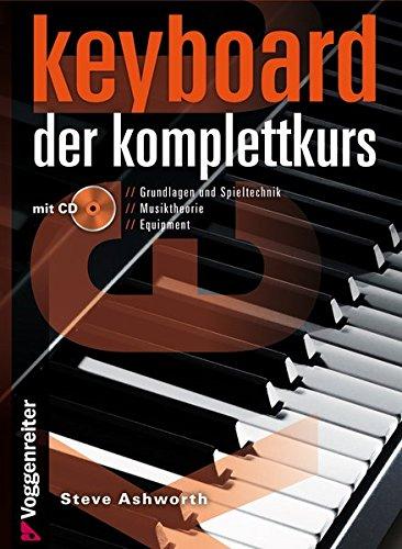 Keyboard - Der Komplettkurs (Ringbindung im Hardcover mit CD): Grundlagen und Spieltechnik . Musiktheorie . Equipment