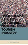 Over-tourism as a key responsible issue in tourism industry (English Edition)