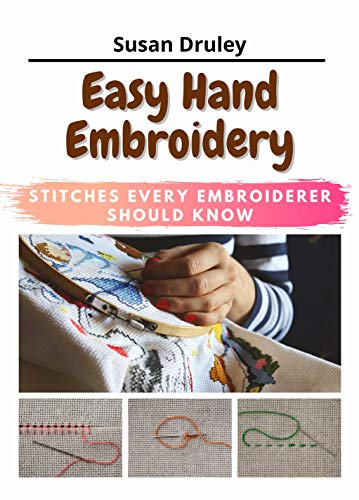 Easy Hand Embroidery: Stitches Every Embroiderer Should Know (English Edition)