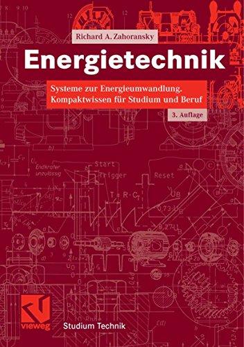 Energietechnik: Systeme zur Energieumwandlung. Kompaktwissen für Studium und Beruf (Studium Technik)