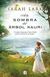 A la sombra del árbol Kauri (Trilogía del árbol Kauri)