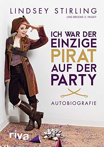 Ich war der einzige Pirat auf der Party: Autobiografie