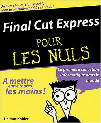 Final Cut Express pour les nuls