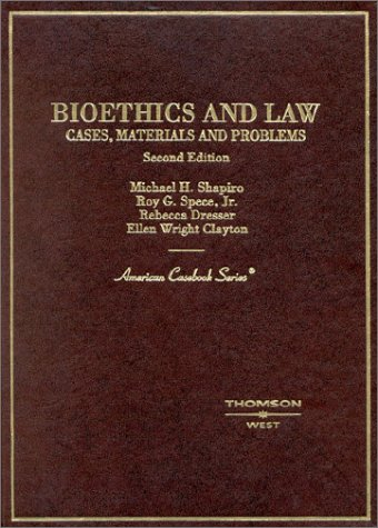 Cases, Materials and Problems on Bioethics and Law (American Casebook Series)