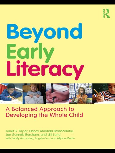 Beyond Early Literacy: A Balanced Approach to Developing the Whole Child (English Edition)