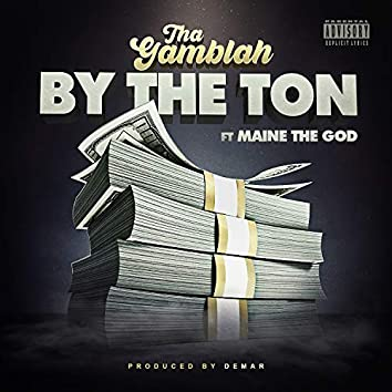 By The Ton (feat. Maine The God)