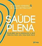 Saúde plena: Equilibre sua alimentação e seus hábitos para uma vida mais feliz (Estante de Saúde) (Portuguese Edition)