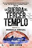 La Guerra Del Tercer Templo: Muralla Virtual