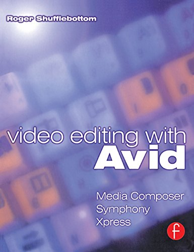 Video Editing with Avid: Media Composer, Symphony, Xpress (English Edition)