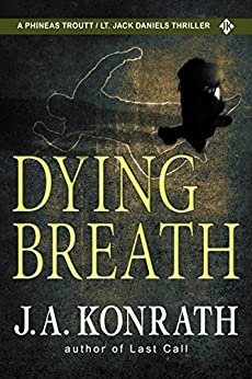 Dying Breath (Jack Daniels and Associates Mysteries Book 5) by [J.A. Konrath]