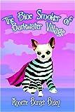 The Blue Smoker of Barkwater Village