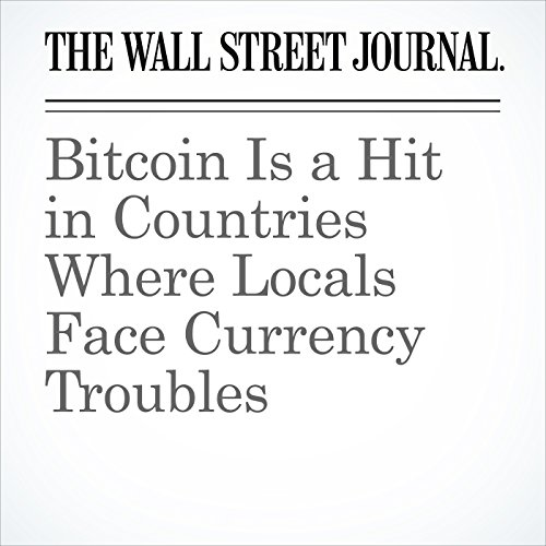 Bitcoin Is a Hit in Countries Where Locals Face Currency Troubles copertina