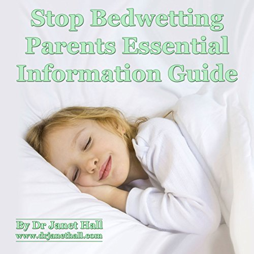 Stop Bedwetting Parent Essential Information Guide   cover art