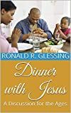 Dinner with Jesus: A Discussion for the Ages (English Edition)