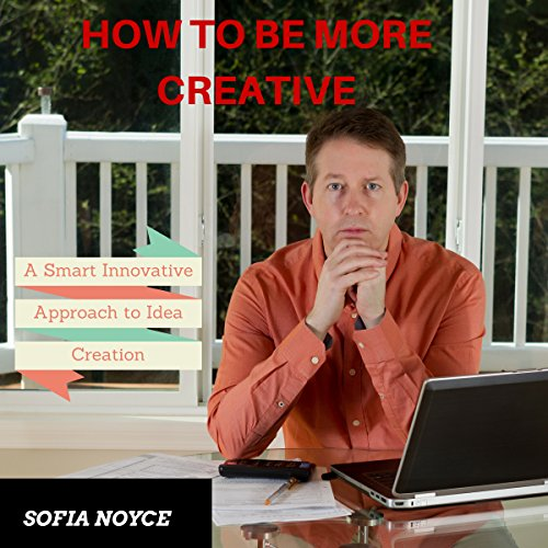 How to Be More Creative audiobook cover art