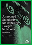 Annotated Standards for Imposing Lawyer Sanctions