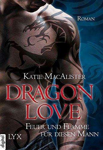 Dragon Love - Feuer und Flamme für diesen Mann (Dragon-Love-Reihe 1)