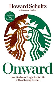 Paperback Onward : How Starbucks Fought for Its Life Without Losing Its Soul Book