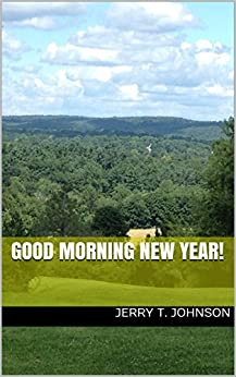 Good Morning New Year! by [Jerry T. Johnson]