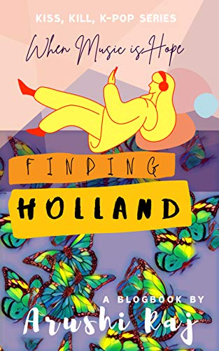 Finding Holland: When Music is Hope (Kiss, Kill, K-pop Book 2) (English Edition)
