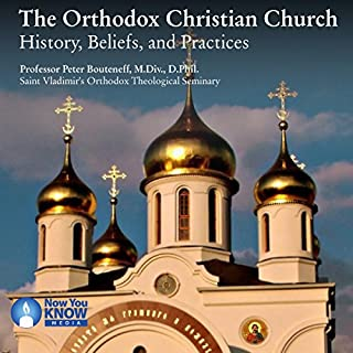The Orthodox Christian Church: History, Beliefs, and Practices audiobook cover art